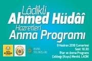Ladikli Ahmet Hüdai Hazretleri Anma Programına Tüm Hemşehrilerimiz Davetlidir.