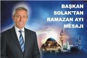 Başkan Solak'tan Ramazan Ayı mesajı